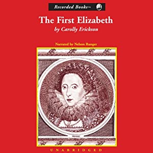 The First Elizabeth | [Carolly Erickson]