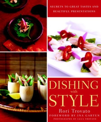 Download Dishing with Style: Secrets to Great Tastes and Beautiful Presentations