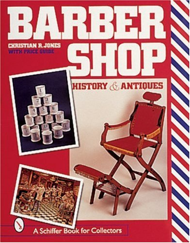 Barbershop: History and Antiques (A Schiffer Book for Collectors)