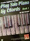 img - for Play Solo Piano by Chords Book 1 book / textbook / text book