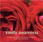 Kindly Awareness: Managing Pain, Illn...
