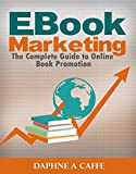 EBOOK Marketing: The Complete Guide to Online Book Promotion