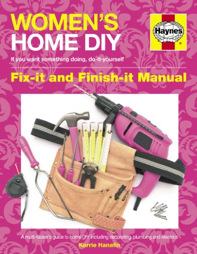 Women's Home DIY: Owners' Workshop Manual