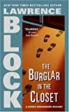 The Burglar in the Closet (Bernie Rhodenbarr Mysteries) (006087273X) by Block, Lawrence