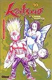 echange, troc Takushi Hamori - Katsuo : L'Arme humaine, tome 10