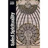 Safed Spirituality: Rules of Mystical Piety, the Beginning of Wisdom (Classics of Western Spirituality) ~ Lawrence Fine
