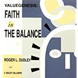"Valuegenesis : Faith in Balancevon ""Roger L. Dudley"""