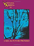 img - for cara al futuro proximo: Ventana Abierta (Volume 32) (Spanish Edition) book / textbook / text book