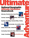 img - for National Geographic's Ultimate Adventure Sourcebook (NG's Greatest Photographs) book / textbook / text book
