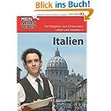 Mein neues Leben - Italien: Der Ratgeber zum Auswandern. Einwandern, Leben und Arbeiten in Italien