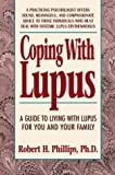 Coping with Lupus (Coping with chronic conditions: guides to living with chronic illnesses for you & your family)