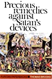 Precious Remedies Against Satan's Devices (Puritan Paperbacks) (0851510027) by Thomas Brooks