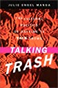 Talking Trash: The Cultural Politics of Daytime TV Talk Shows