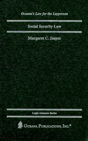 Social Security Law (Oceana's Legal Almanac Series  Law for the Layperson)