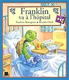 Franklin va � l'h�pital