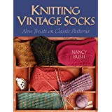 "Knitting Vintage Socks: New Twists on Classic Patternsvon ""Nancy Bush"""