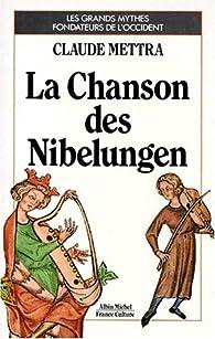 La chanson des Nibelungen par Claude Mettra