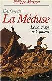 img - for L'affaire de la Meduse: Le naufrage et le proces (Collection Le Dossier) (French Edition) book / textbook / text book