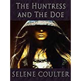 The Huntress and the Doe (Quick Reads 2011)by Selene Coulter