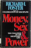 Money Sex & Power: The Challenge of the Disciplined Life (0060628359) by Foster, Richard J.