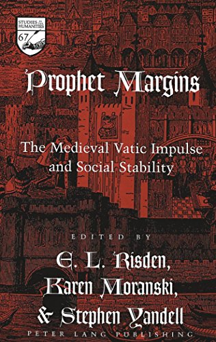 Prophet Margins: The Medieval Vatic Impulse and Social Stability (Studies in the Humanities Literature - Politics - Society)