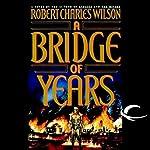 A Bridge of Years | Robert Charles Wilson