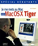 Je me mets au Mac avec Mac OS X Tiger