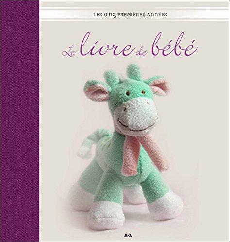 Le livre de bébé - Les cinq premières années