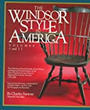 img - for The Windsor Style in America: The Definitive Pictorial Study of the History and Regional Characteristics of the Most Popular Furniture Form of 18th Century America 1730-1840 (Vol 1 & 2) book / textbook / text book