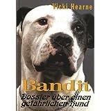 Bandit: Dossier über einen gefährlichen Hund