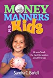Money Manners For Kids: How to Teach the Next Generation About Finances