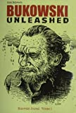 Bukowski Unleashed!: Essays on a Dirty Old Man (Bukowski Journal)