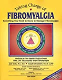 img - for Taking Charge of Fibromyalgia: Everything You Need to Know to Manage Fibromyalgia, Fifth Edition book / textbook / text book