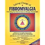 Taking Charge of Fibromyalgia: Everything You Need to Know to Manage Fibromyalgia, Fifth Edition ~ Julie Kelly