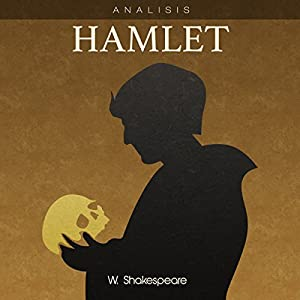 Análisis: Hamlet - W. Shakespeare [Analysis: Hamlet - W. Shakespeare] Audiobook