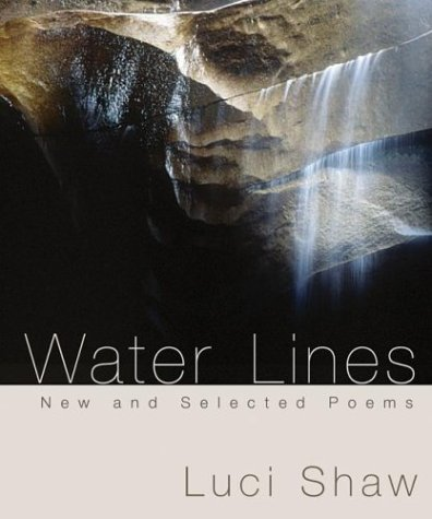 Water Lines : New and Selected Poems, LUCI SHAW