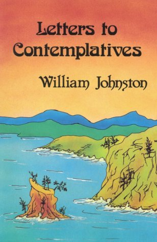 Letters to Contemplatives, William Johnston