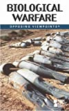 Biological Warfare (Opposing Viewpoints Series)