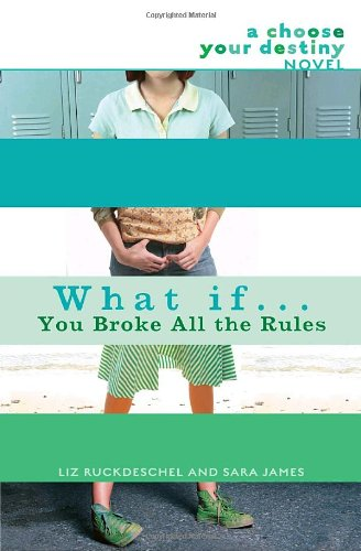 What If... You Broke All the Rules: A Choose Your Destiny Novel