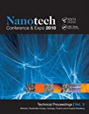 Nanotech 2010: Nanotechnology 2010: Biofuels, Renewable Energy, Coatings and Compact Modeling; Technical Proceedings of the 2010 NSTI Nanotechnology Conference and Expo (Volume 3)