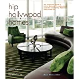 Hip Hollywood Homes: An Intimate Look at L.A.'s Hottest Trendsetters and the Inspiring Spaces They Live inby Courteney Cox Arquette