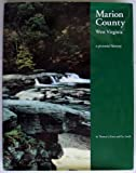 img - for Marion County, West Virginia: A Pictorial History book / textbook / text book