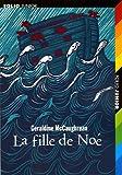 echange, troc Geraldine McCaughrean - La fille de Noé