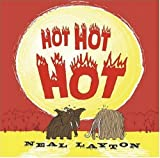 Hot Hot Hot (076362148X) by Layton, Neal