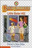 Karen's New Bike (Baby-Sitter's Little Sister #62) (0590483072) by Martin, Ann M.