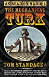 Mechanical Turk: The True Story of the Chess Playing Machine That Fooled the World (014029919X) by Standage, Tom