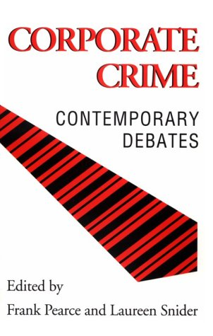 Corporate Crime: Contemporary Debates