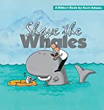 Shave the Whales (Dilbert Books (Paperback Andrews McMeel))