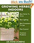 Growing Herbs Indoors : Your Guide To...