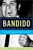 "Bandido: The Death and Resurrection of Oscar ""Zeta"" Acosta (0810120283) by Stavans, Ilan"